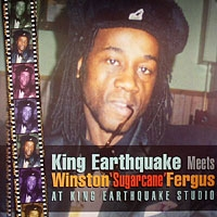 King Earthquake, Winston Sugarcane Fergus