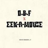 O.B.F, Eek-A-Mouse