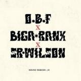 O.B.F, Biga Ranx, Sr. Wilson