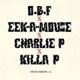 O.B.F, Charlie P, Killa P, Eek-A-Mouse